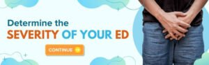 Determine the severity of your ED. Click Here to Continue